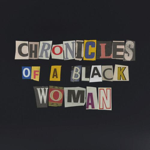 Chronicles of a Black Woman